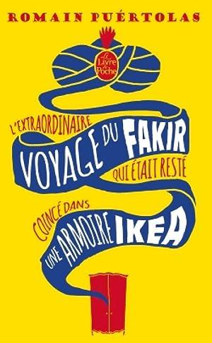 Image du vendeur pour L'extraordinaire voyage du fakir qui était resté coincé dans une armoire Ikéa - Romain Puértolas mis en vente par Book Hémisphères