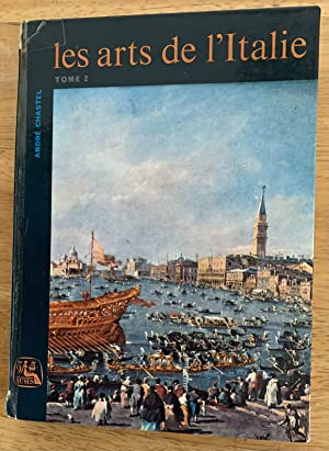 Les Arts de l'Italie. Tome 2 (The Arts of Italy Volume II)