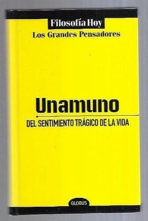 DEL SENTIMIENTO TRAGICO DE LA VIDA: UNAMUNO, MIGUEL DE