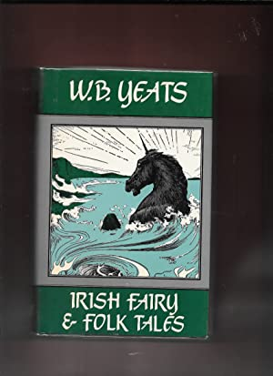 Irish Fairy and Folk Tales: Yeats, W. B.