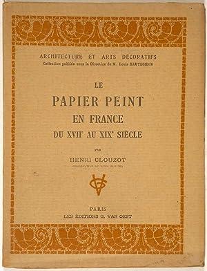 Le papier peint en France du XVIIe: BUNTPAPIER - CLOUZOT,