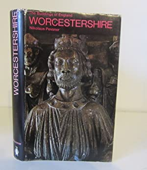 The Buildings of England - Worcestershire: Pevsner, Nikolaus