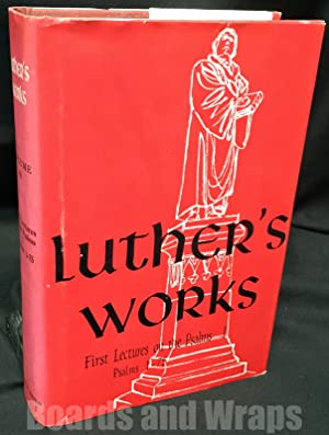Luther's Works First Lectures on the Psalms and 1 Psalms 1-75