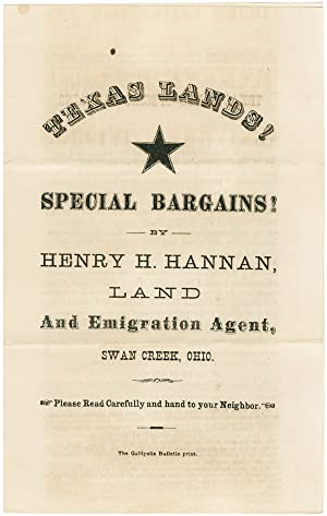 TEXAS LANDS! SPECIAL BARGAINS! BY HENRY H. HANNAN, LAND AND EMIGRATION AGENT, SWAN CREEK, OHIO