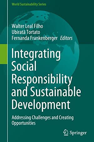Integrating Social Responsibility and Sustainable Development : Walter Leal Filho