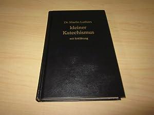 Bild des Verkäufers für Dr. Martin Luthers kleiner Katechismus mit Erklärung zum Verkauf von Versandantiquariat Schäfer