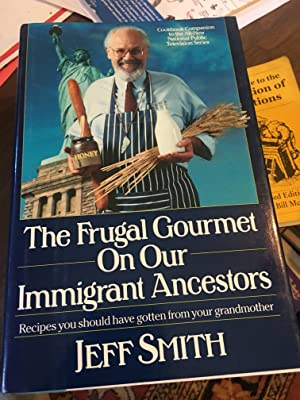 Signed x 2. The Frugal Gourmet on Our Immigrant Ancestors: Recipes You Should Have Gotten from Yo...