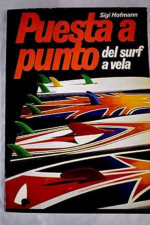 Imagen del vendedor de Puesta a punto del surf a vela a la venta por Alcaná Libros