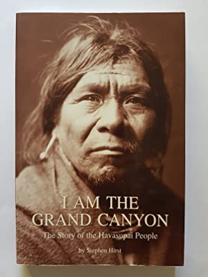 I Am the Grand Canyon : The Story of the Havasupai People