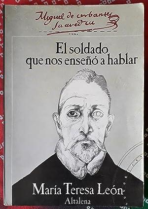 Cervantes, el soldado que nos enseñó a: María Teresa León