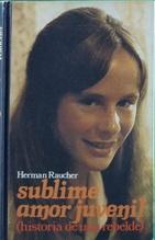 Sublime amor juvenil : (historia de una: Raucher, Herman