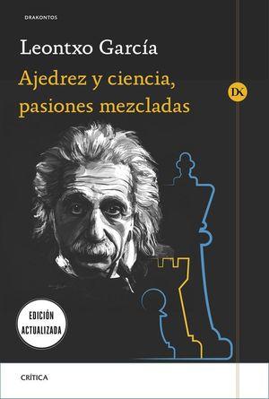 AJEDREZ Y CIENCIA, PASIONES MEZCLADAS: GARCÍA OLASAGASTI, LEONTXO