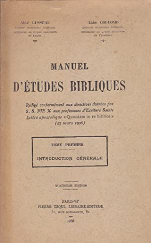 Manuel d'études bibliques. Tome 1 seul : LUSSEAU (Abbé) -