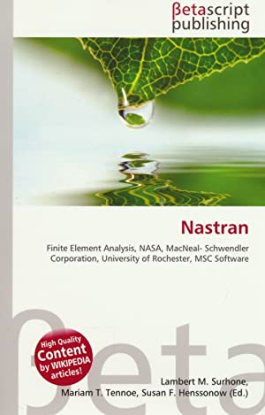 Nastran. Finite Element Analysis, NASA, MacNeal-Schwendler Corporation,: Surhone, Lambert M.;