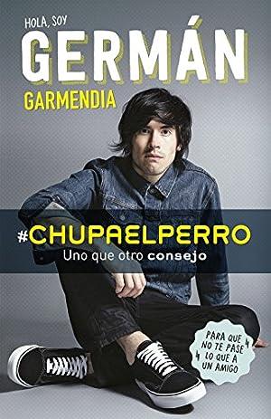 Chupaelperro: Germán Garmendia