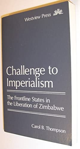 Challenge to Imperialism: The Frontline States in the Liberation of Zimbabwe