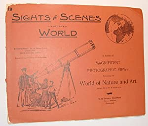 Sights and Scenes of the World: A Series of Magnificent Photographic Views Embracing the World of...
