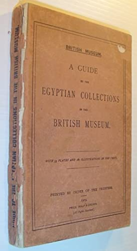 A Guide to the Egyptian Collections in the British Museum