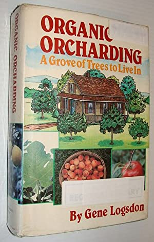 Organic Orcharding: A Grove of Trees to Live In