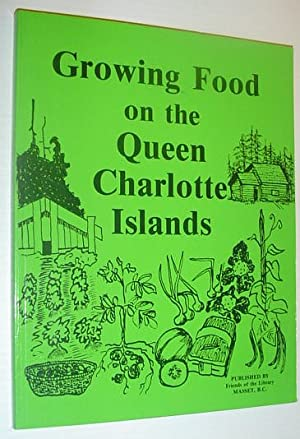 Growing Food on the Queen Charlotte Islands