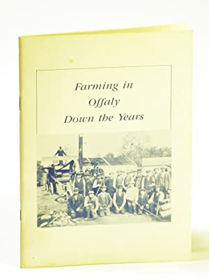 Farming in Offaly Down the Years - A Miscellany in Stories and Pictures