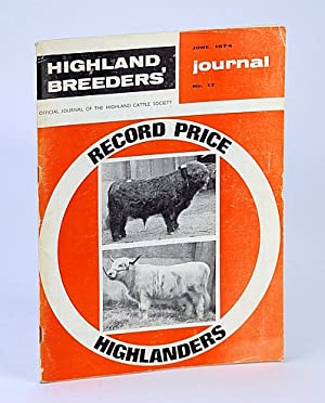 Highland Breeders' Journal - Official Journal of the Highland Cattle Society, June 1974, No. 17