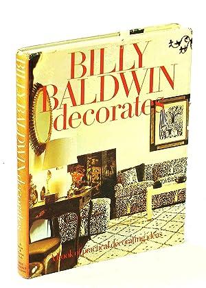 Billy Baldwin Decorates - A Book of: Baldwin, Billy; Amory,