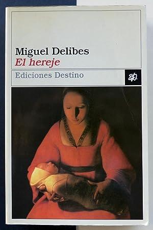 El Hereje (Coleccion Ancora y Delfin): Miguel Delibes