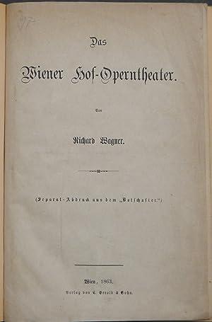 "Das Wiener Hof-Operntheater. (Separat-Abdruck aus dem ""Botschafter."").: Wagner, Richard."