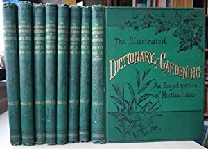 The Illustrated Dictionary of Gardening - a practical and scientific encyclopaedia of horticultur...
