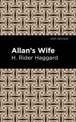 Allan's Wife (Paperback or Softback): Haggard, H. Rider