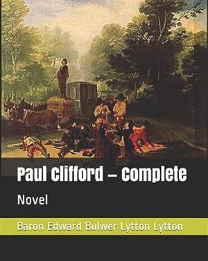 Paul Clifford - Complete: Novel: Lytton, Baron Edward