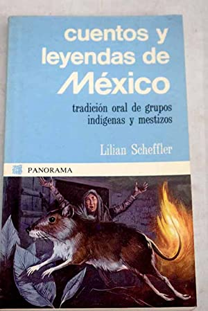 Cuentos y leyendas de México: tradición oral: Scheffler, Lilian