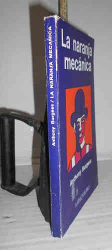 LA NARANJA MECÁNICA. 3ª edición. Traducción de: BURGESS, Anthony