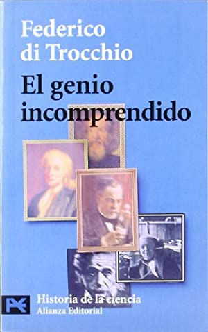 El genio incomprendido. Historia de la ciencia.: Federico di Trocchio.