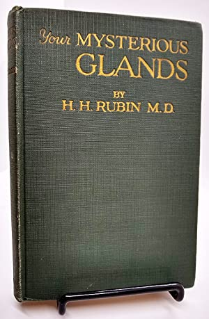 Your Mysterious Glands: How Your Glands Control: Rubin, Herman H.
