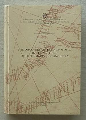 The discovery of the New World in the writings of Peter Martyr of Anghiera,