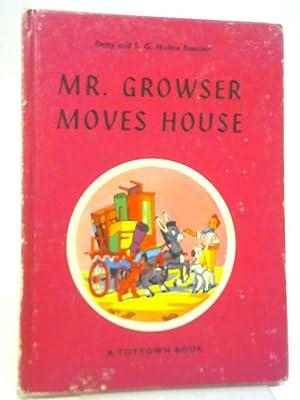 Mr. Growser Moves House: S.G. Hulme Beaman