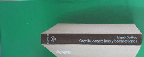 Castilla, lo castellano y los castellanos: Delibes, Miguel