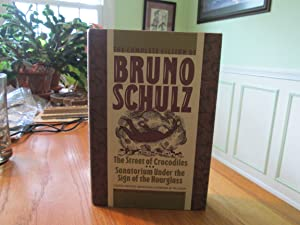 The Complete Fiction of Bruno Schulz: The: Bruno Schulz