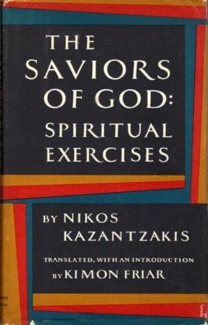 THE SAVIORS OF GOD: Spiritual Exercises: Kazantzakis, Nikos