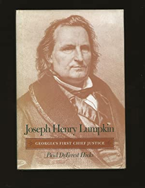 Joseph Henry Lumpkin: Georgia's First Chief Justice (Signed)