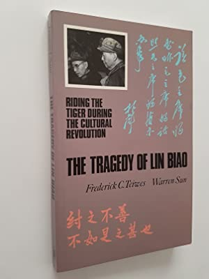 The Tragedy of Lin Biao : Riding the Tiger During the Cultural Revolution