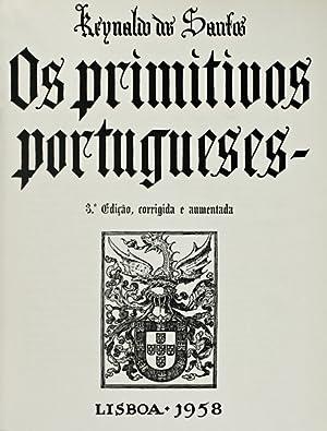 OS PRIMITIVOS PORTUGUESES. [3.ª EDIÇÃO]: SANTOS. (Reinaldo dos)