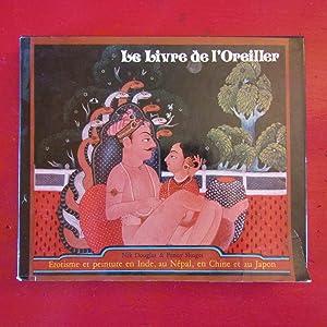 Le Livre de l'Oreiller Erotisme et peinture: Nik Douglas et