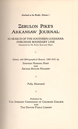 Zebulon Pike's Arkansaw Journal: In Search of the Southern Louisiana Purchase Boundary Line (Inte...
