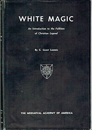 White Magic : An Introduction to the: Loomis, C. Grant