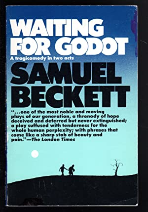 Waiting for Godot: A Tragicomedy in Two: Samuel Beckett