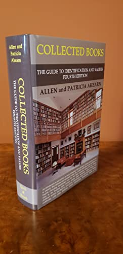 Collected Books: The Guide to Identification and: Allen Ahearn; Patricia