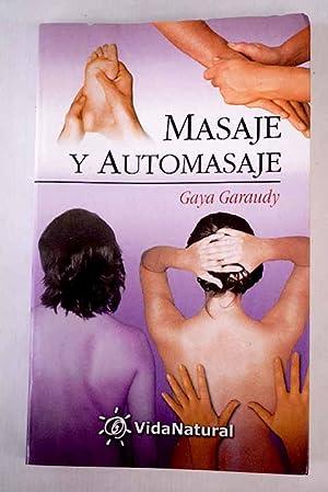 Masaje y automasaje: curativo, estético, de oriente: Garaudy Cheres, Gaya